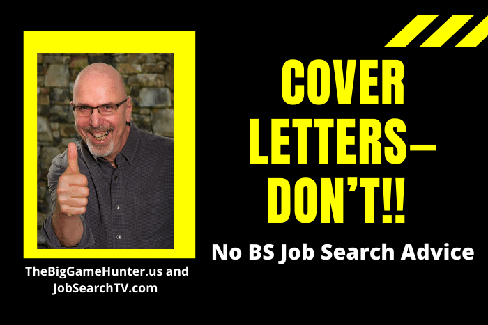 Cover Letters—Don't!!