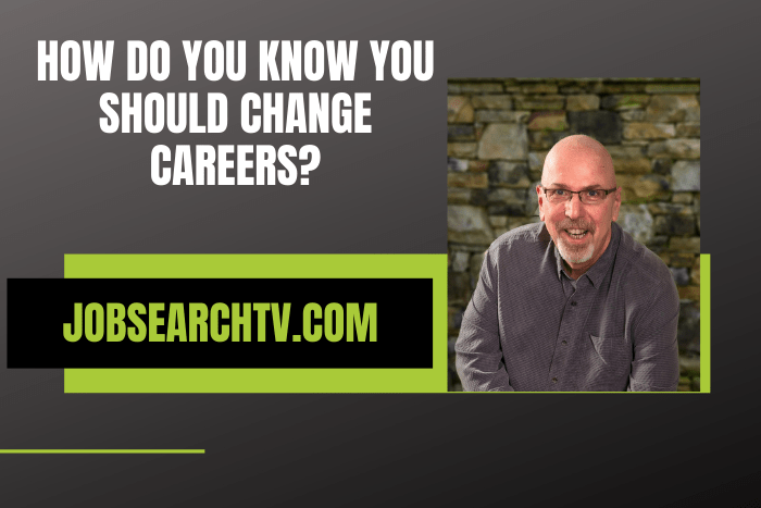 How Do You Know You Should Change Careers?