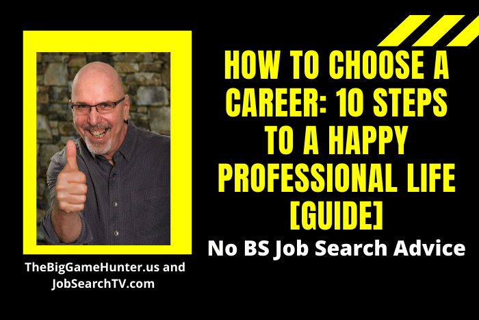 How to Choose a Career: 10 Steps to a Happy Professional Life [Guide]