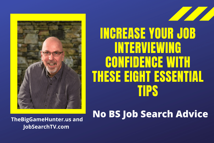 Increase Your Job Interviewing Confidence With These Eight Essential Tips