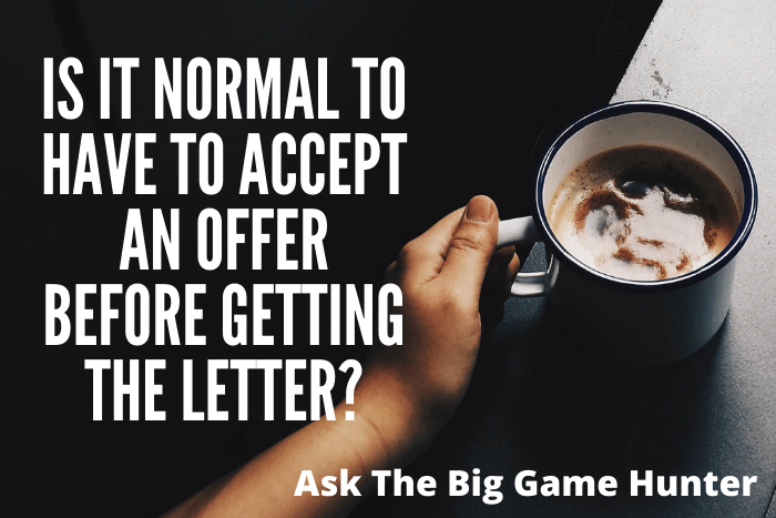 Is it normal to have to accept an offer before getting the letter