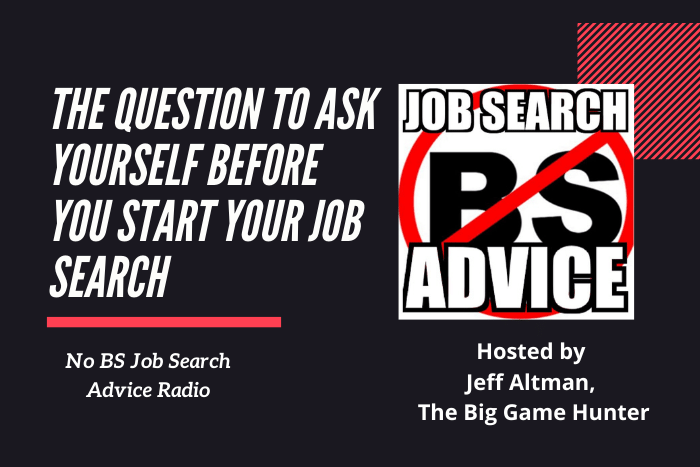 The Question to Ask Yourself BEFORE You Start Your Job Search