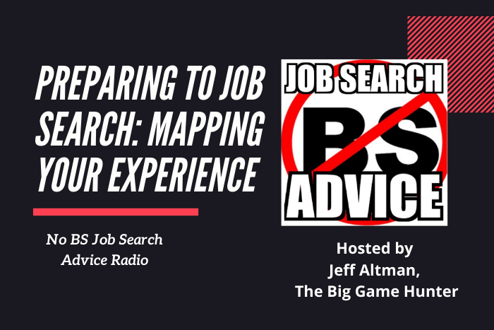 Preparing to Job Search: Mapping Your Experience | No BS Job Search Advice Radio