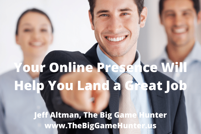 YourOnline Presence Will Help You Land a GreatJob