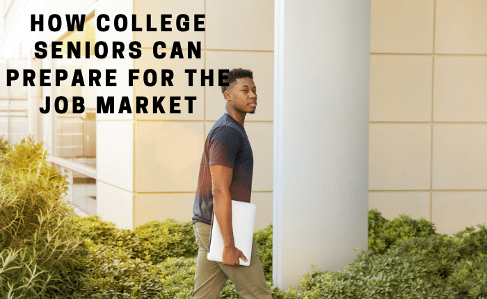How College Seniors Can Prepare For The Job Market