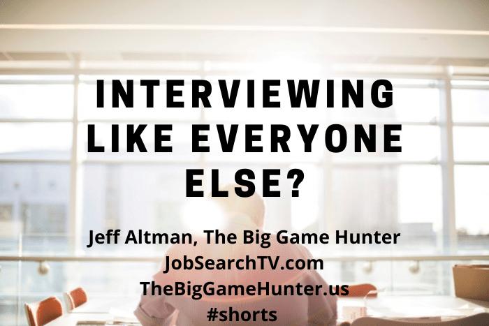 Interviewing like everyone else