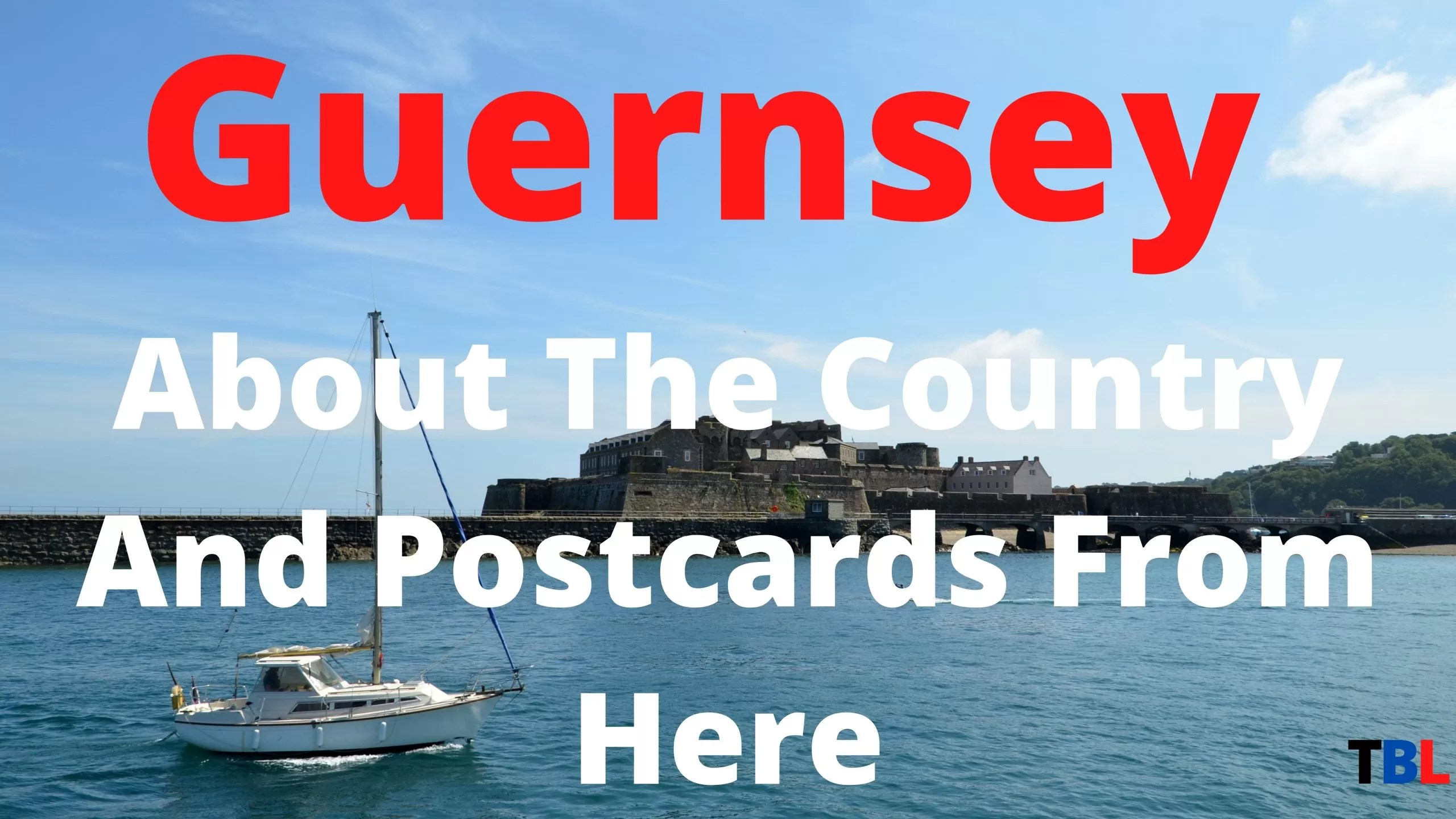 Guernsey About The Perfect Country And Postcards From Here