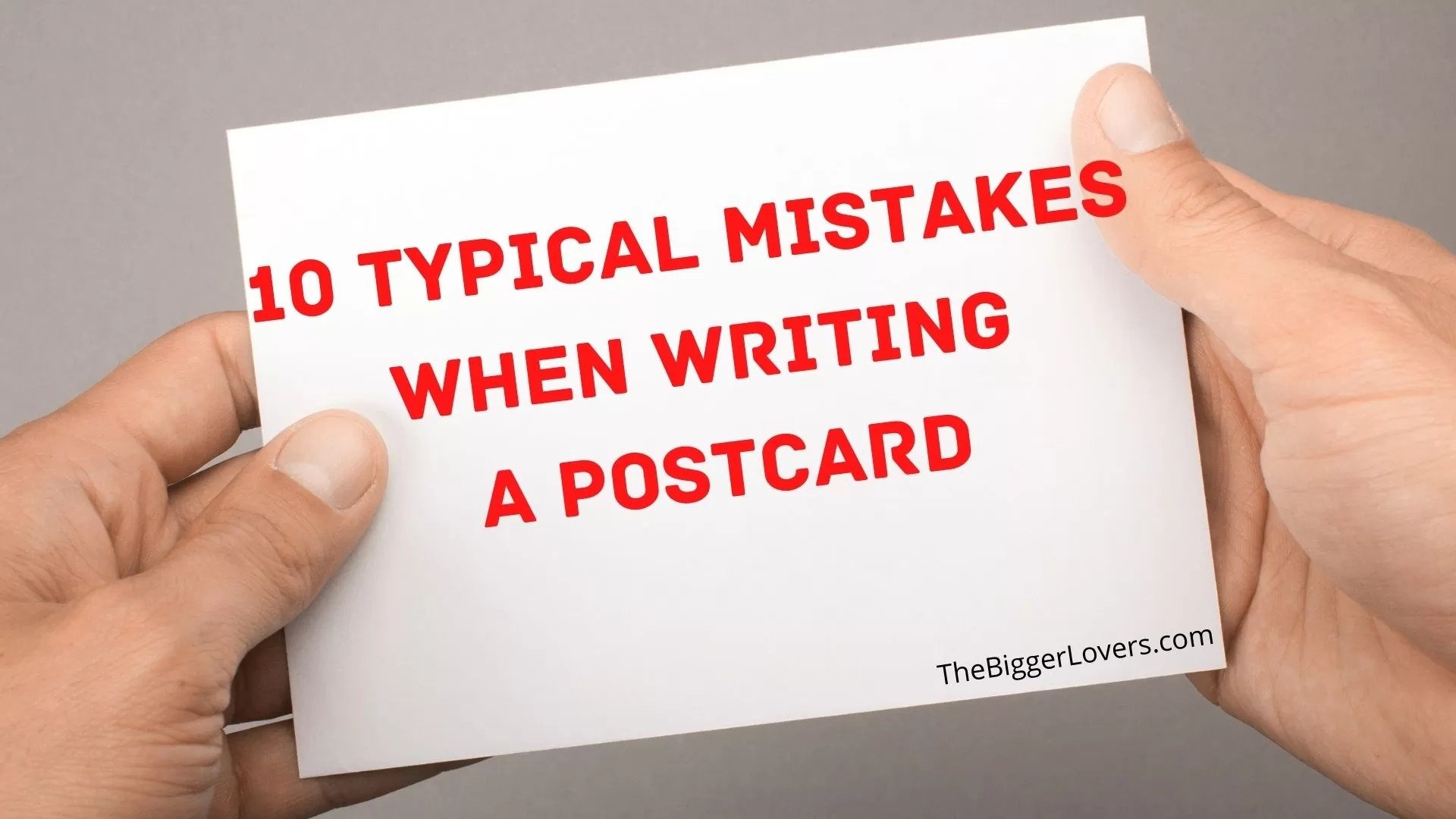 10 Typical Mistakes When Writing A Postcard