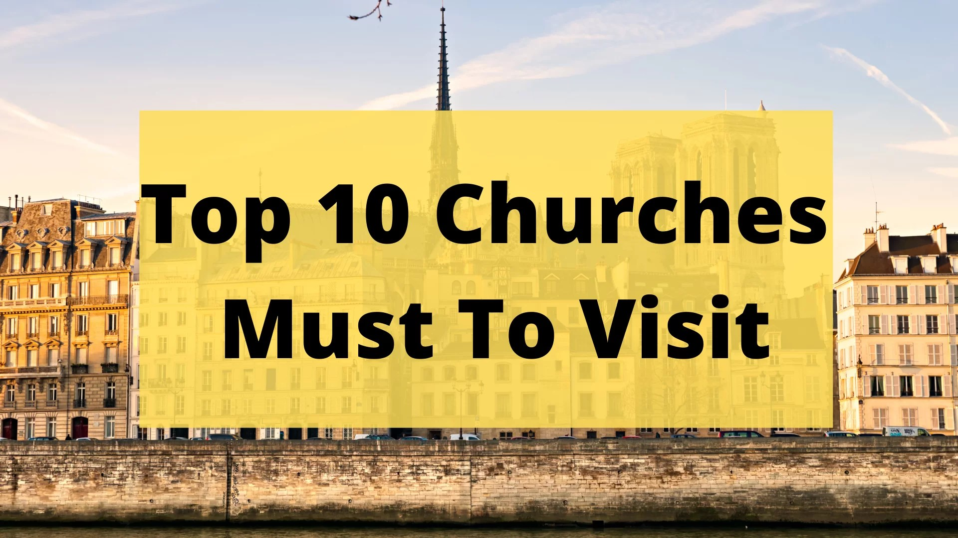 Top 10 Churches Must To Visit