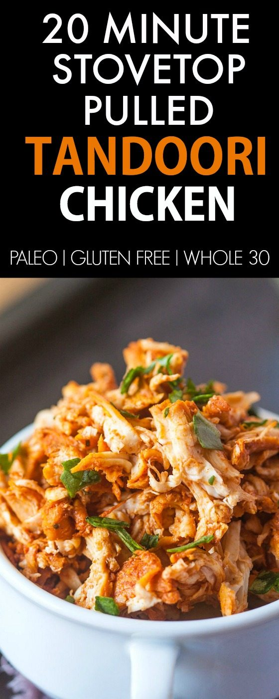 Healthy 20 Minute Pulled Tandoori Chicken- Seriously, moist and juicy shredded chicken made stovetop- Secretly healthy and SO flavorful! {paleo, gluten free, whole 30 recipe}- thebigmansworld.com