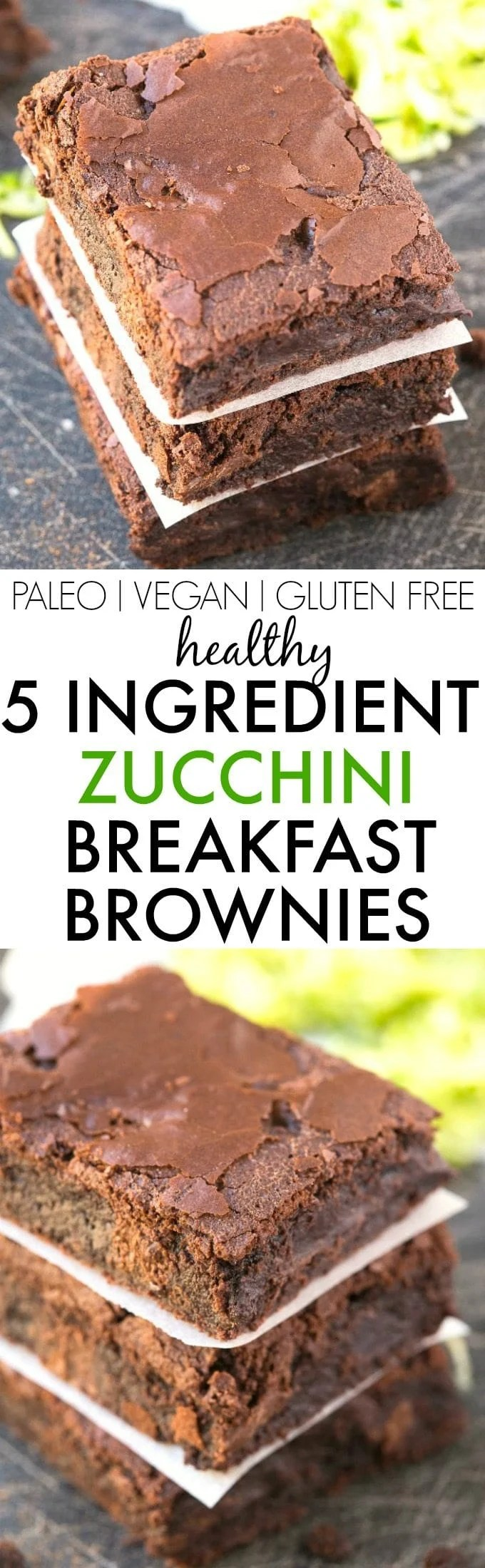 Healthy 5 Ingredient Flourless Zucchini BREAKFAST BROWNIES- Moist, gooey and secretly healthy, these super fudgy brownies have NO flour, NO grains, NO sugar and NO butter! {vegan, gluten free, paleo recipe}- thebigmansworld.com
