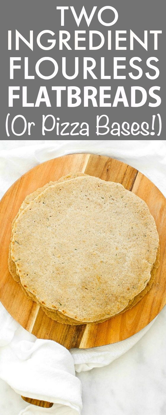 Healthy Two Ingredient Flourless Flatbreads