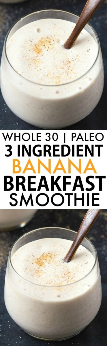 Healthy 3 Ingredient Banana Breakfast Smoothie (Whole 30, Paleo, Vegan)
