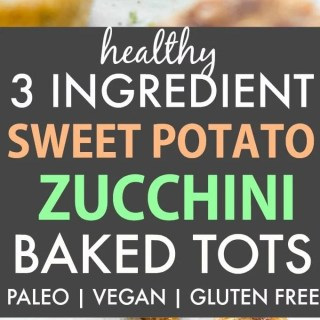 Healthy 3 Ingredient Baked Sweet Potato Zucchini Tots (Paleo, Vegan, Gluten Free)