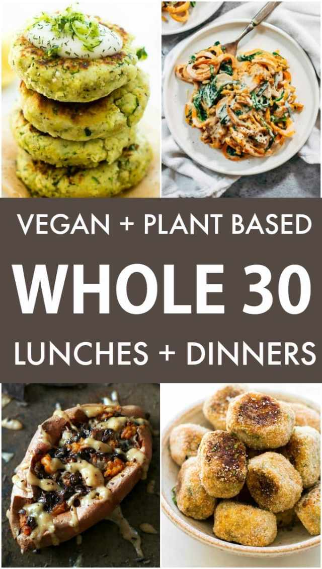 A rectangular collage of 4 plant-based and vegan whole30 lunch and dinner recipes including cauliflower fritters, sweet potato noodles, stuffed sweet potatoes and zucchini tots