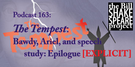 Podcast 163: The Tempest — Ariel, the Epilogue, and a Bit o' the Bawdy [EXPLICIT] shakespeare news The Shakespeare Standard theshakespearestandard.com shakespeare plays list play shakespeare