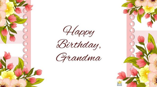 100 Happy Birthday Wishes For Grandmother Or Grandma Of 2020