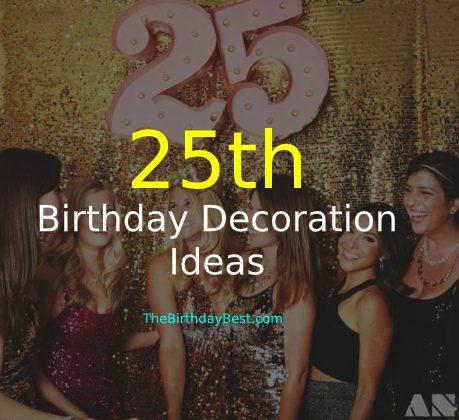 25th Birthday Decoration Ideas