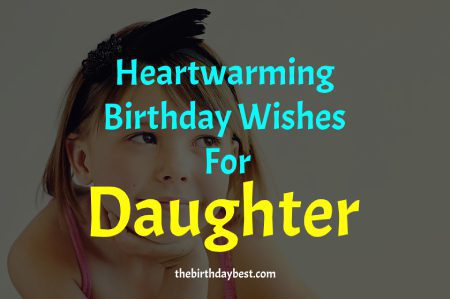 100 Heartwarming Birthday Wishes For Daughter Of 2020