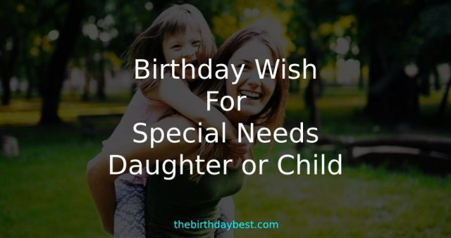 Birthday Wish for Special Needs Daughter