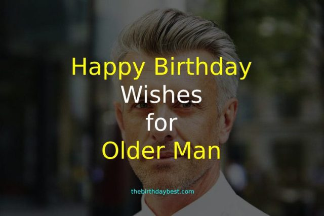 Birthday Wishes for Older Man