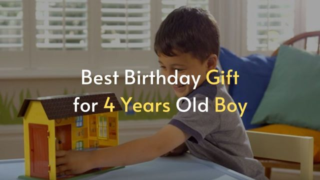 Best Birthday Gift for 4 Years Old Boy