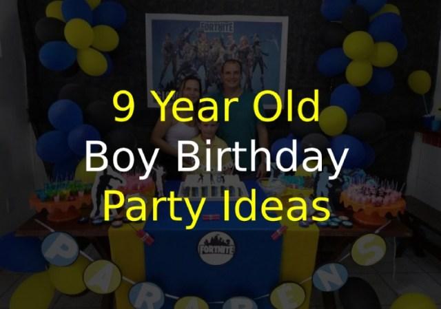 9 Year Old Boy Birthday Party Ideas