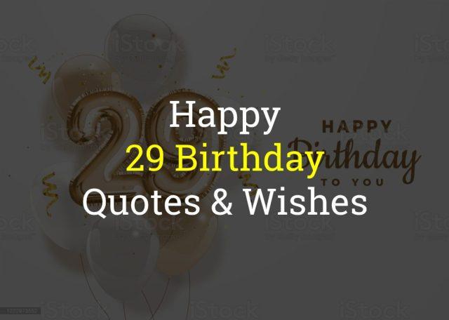 Happy 29 Birthday Quotes