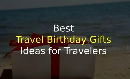 Travel Birthday Gifts