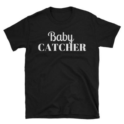 Baby Catcher Tee