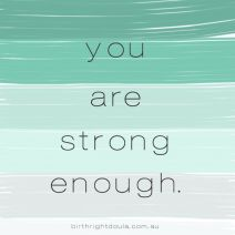 You are strong enough childbirth