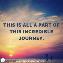 The Birthing Journey Birth Affirmation Incredible Journey