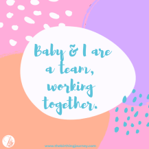 The Birthing Journey Birth Affirmation Baby & I Are A Team Working Together