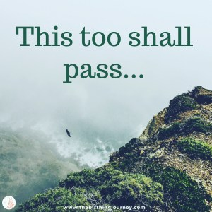 The Birthing Journey Birth Affirmation This Too Shall Pass
