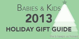 2013 Gift Guide Babies & Kids