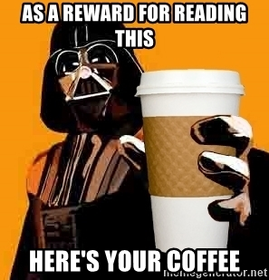 as-a-reward-for-reading-this-heres-your-coffee