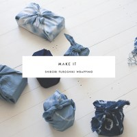 MAKE IT | shibori furoshiki wrapping
