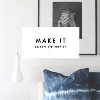 MAKE IT | shibori dip cushions