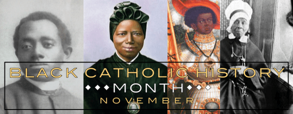 Happy Black Catholic History Month 2020!