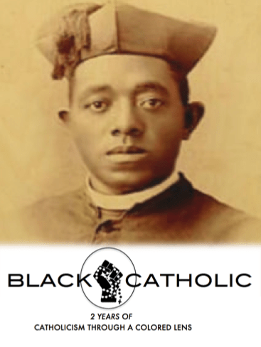 2 Years of Catholicism Through A Colored Lens! 2nd Anniversary of BLACKCATHOLIC!