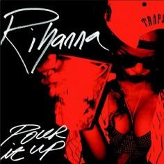 rihanna-pour-it-up