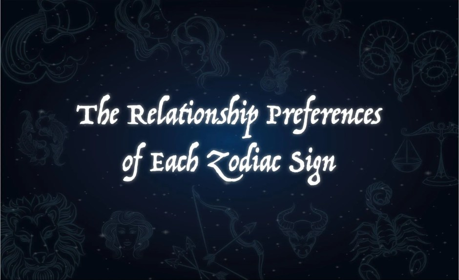 Relationship Preferences According to Each Zodiac Sign