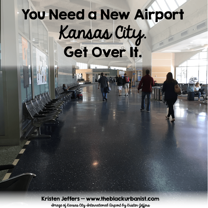 You Need A New Airport Kansas City. Get Over It.