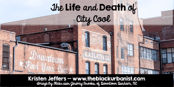 The Life and Death of City Cool
