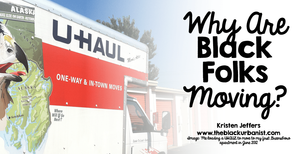 Why Are Black Folks Moving?