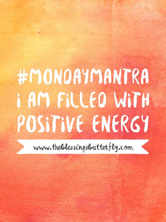 I am filled with positive energy.