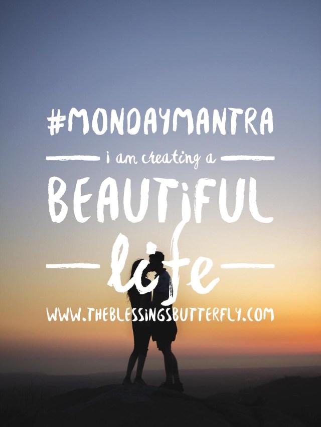 I am creating a beautiful life.