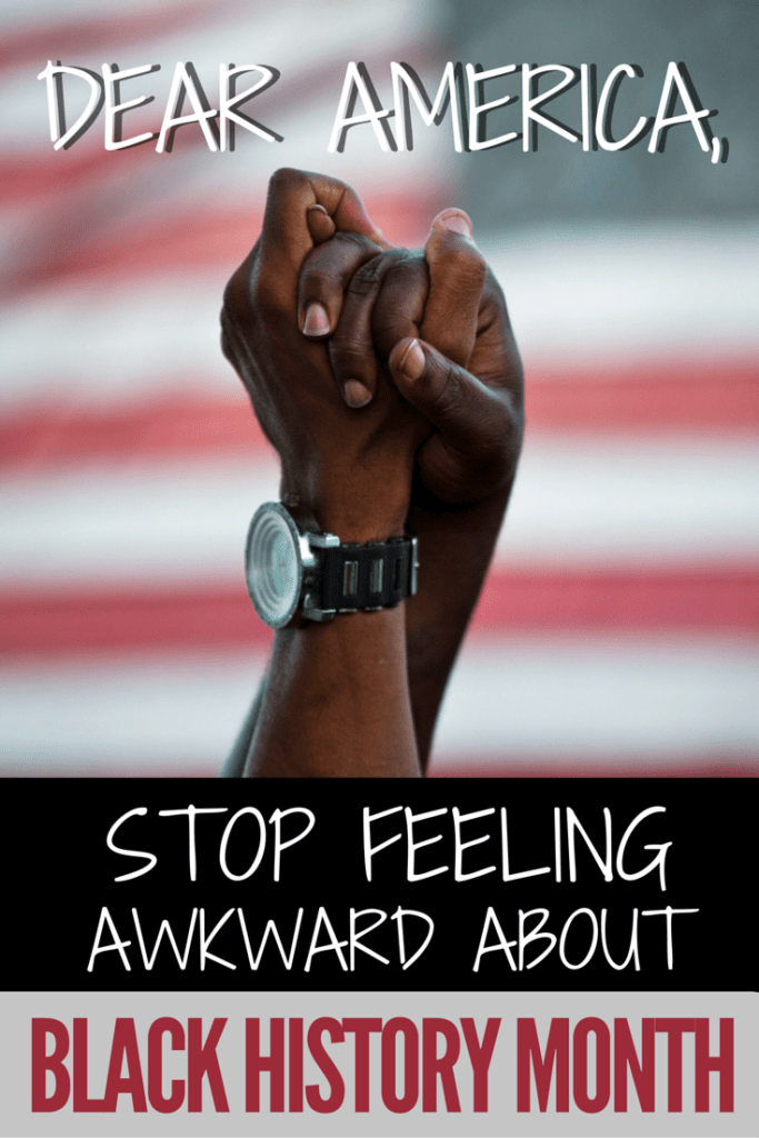 Dear America, Stop Being Awkward About Black History Month