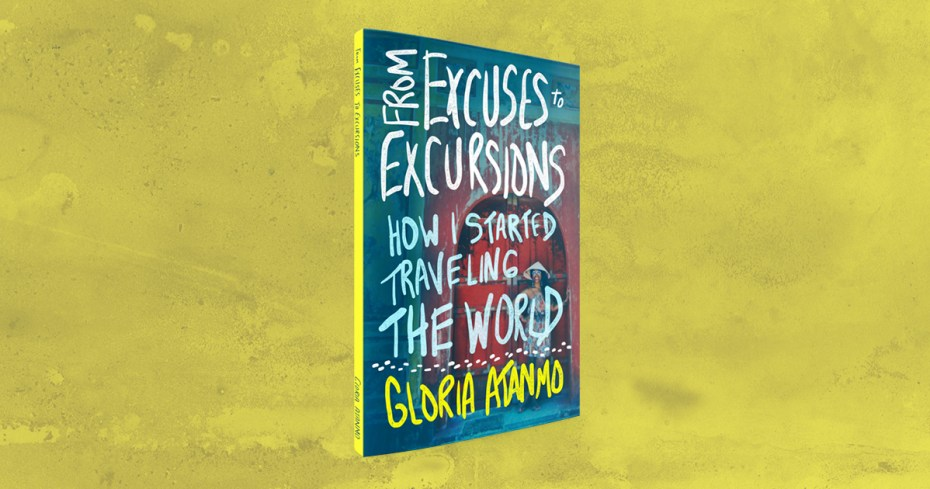 From Excuses to Excursions | TheBlogAbroad.com