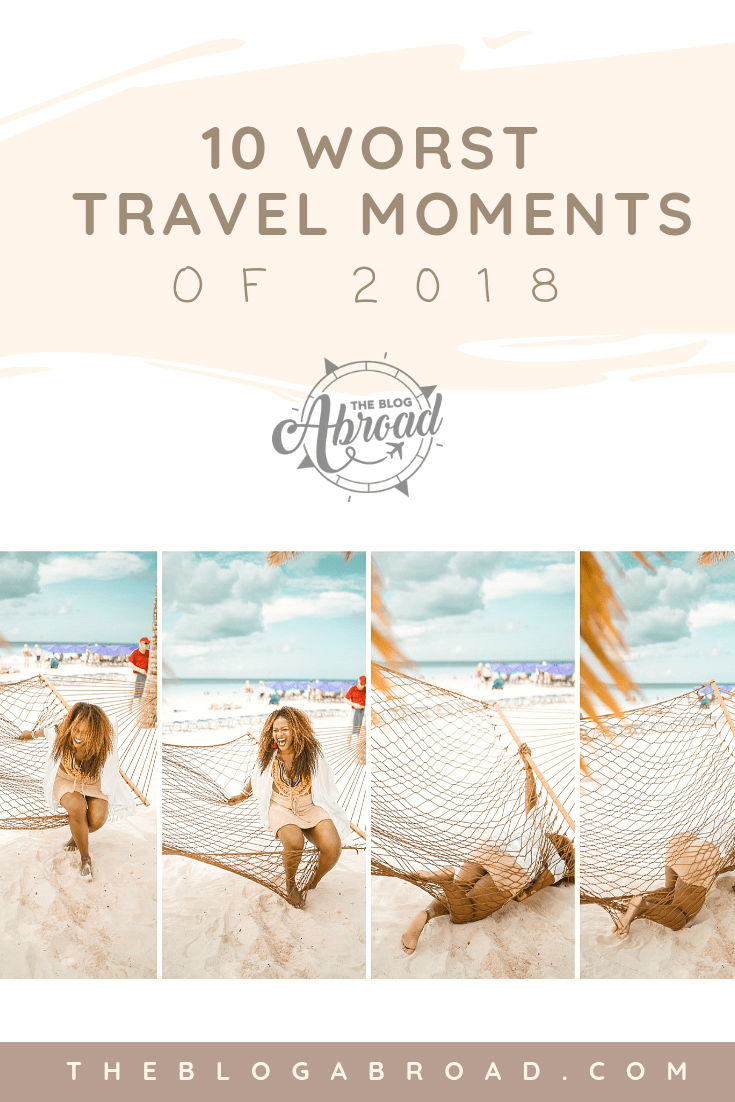 My 10 Worst Travel Moments of 2018 | The Blog Abroad